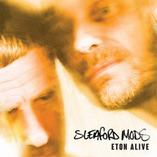 Sleaford Mods Eton Alive Album Review Loud And Quiet